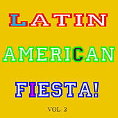 Latin America Fiesta! Vol 2 by Various Artists