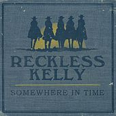 Somewhere In Time de Reckless Kelly