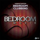 Bedroom Clubbing - EP de Various Artists
