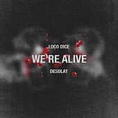 We're Alive de Loco Dice
