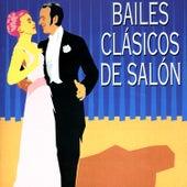 Bailes Clásicos De Salón (Todos Los Grandes Ritmos) by Various Artists