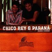 Grandes Sucessos de Chico Rey E Paraná