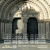 Hear My Words, Ye People von Choir Of St. Mary's Cathedral Edinburgh