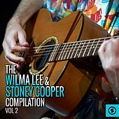 The Wilma Lee & Stoney Cooper Compilation, Vol. 2 by Wilma Lee Cooper