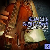 Wilma Lee & Stoney Cooper Country Sounds, Vol. 1 by Wilma Lee Cooper