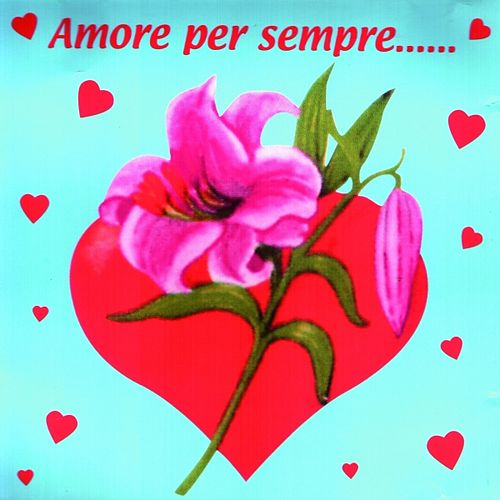 Amore per sempre by Various Artists