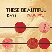 These Beautiful Days by Marcus Daves