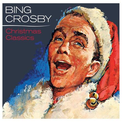 Bing Crosby - Christmas Classics by Bing Crosby
