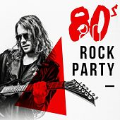 80s Rock Party von Various Artists