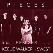 Pieces (feat. 5 West) (Remixes) von Keelie Walker