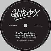 Try My Love (On For Size) [feat. Teni Tinks] by Shape Shifters