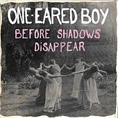 Before Shadows Disappear de One-Eared Boy