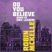 Do You Believe (Eric Legnini Remix) by Robin McKelle