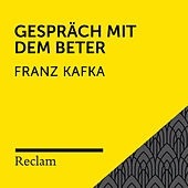 Kafka: Gespräch mit dem Beter (Reclam Hörbuch) von Reclam Hörbücher