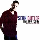 Live for Today de Sean Butler