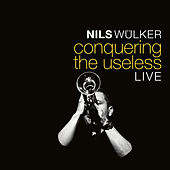 Conquering the Useless (Live) by Nils Wülker