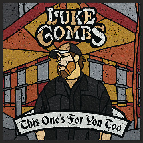 This One's for You Too (Deluxe Edition) by Luke Combs