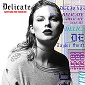 Delicate (Sawyr And Ryan Tedder Mix) van Taylor Swift