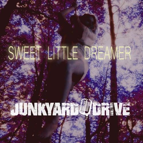 Sweet Little Dreamer by Junkyard Drive