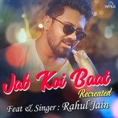 Jab Koi Baat (Recreated Version) by Rahul Jain