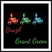 Brazil by Grant Green