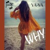 Why by Ya-Ya