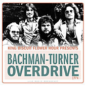 King Biscuit Flower Hour Presents Bachman-Turner Overdrive 1974 (Live) de Bachman-Turner Overdrive