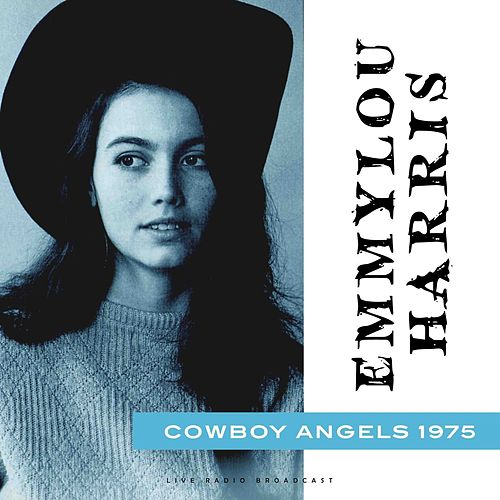Cowboy Angels 1975 (Live) by Emmylou Harris