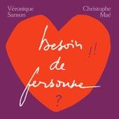 Besoin de personne by Veronique Sanson