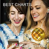 Best Charts Needs You: Dance Funk by Various Artists
