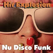 Hit Explosion: Nu Disco Funk by Various Artists