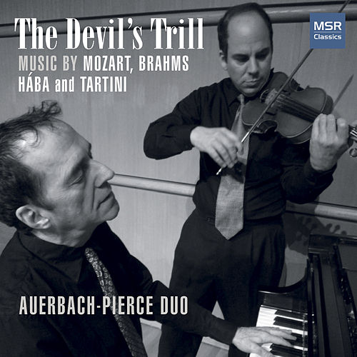 The Devil's Trill - Music for Violin and Piano by Mozart, Brahms, Hába and Tartini by Dan Auerbach