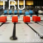 The Separation de Tru