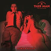 Naked Blues von The Legendary Tigerman