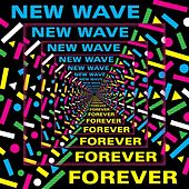 New Wave Forever by Various Artists