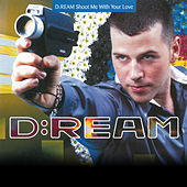 Shoot Me With Your Love by Dream
