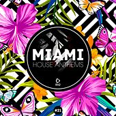 Miami House Anthems, Vol. 21 von Various Artists