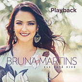 Ele Está Vivo (Playback) by Bruna Martins