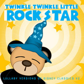 Lullaby Versions of Disney Classics V2 de Twinkle Twinkle Little Rock Star