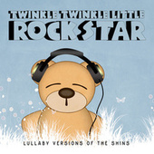 Lullaby Versions of The Shins by Twinkle Twinkle Little Rock Star