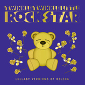Lullaby Versions of Selena by Twinkle Twinkle Little Rock Star