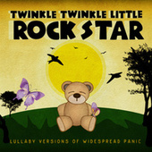 Lullaby Versions of Widespread Panic by Twinkle Twinkle Little Rock Star