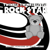 Lullaby Versions of Elliott Smith by Twinkle Twinkle Little Rock Star