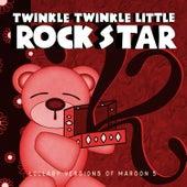 Lullaby Versions of Maroon 5 de Twinkle Twinkle Little Rock Star
