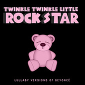 Lullaby Versions of Beyoncé von Twinkle Twinkle Little Rock Star