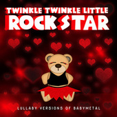 Lullaby Versions of Babymetal by Twinkle Twinkle Little Rock Star