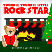 Christmas Lullabies V.2 by Twinkle Twinkle Little Rock Star