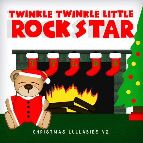 christmas lullabies v2 by twinkle twinkle little rock star