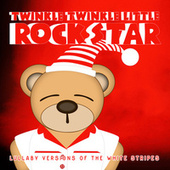 Lullaby Versions of The White Stripes by Twinkle Twinkle Little Rock Star