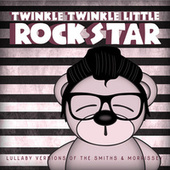 Lullaby Versions of The Smiths & Morrissey by Twinkle Twinkle Little Rock Star